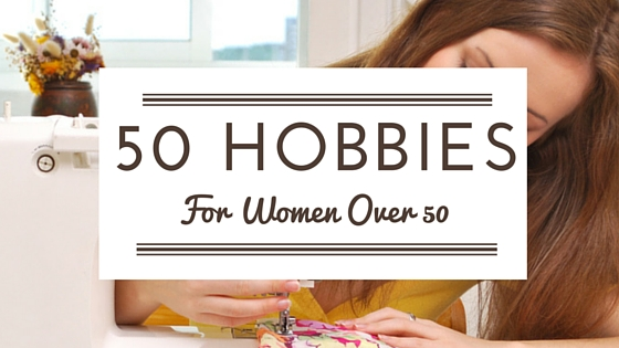 best hobbies for women over 50