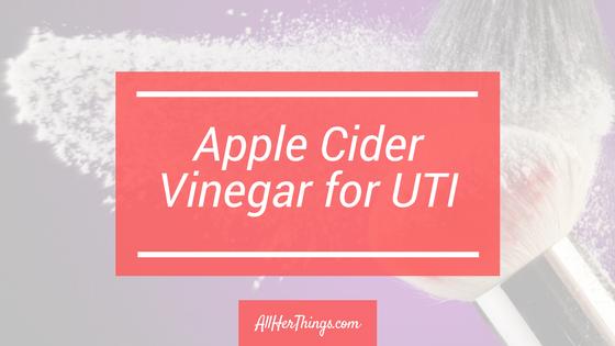 Apple Cider Vinegar for UTI